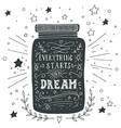 Everything starts with a dream Hand drawn quote vector image vector image