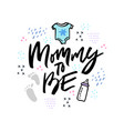 mommy to be hand drawn lettering vector image