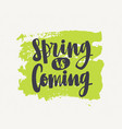 spring is coming lettering written with elegant vector image