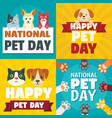 day pet banner set flat style vector image vector image