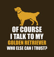 dog lover design with golden retriever silhouette vector image