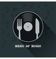 Menu of Music with vinyl knife fork and musical vector image vector image