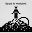 money is the root of all evil a motivational and vector image vector image