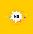 no speech bubble chat message vector image