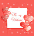be my valentine lettering with the balloons vector image