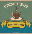 Best in town coffee vintage poster vector image vector image