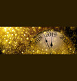 new year s eve 2019 old clock vector image vector image