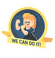 we can do it symbol of female power strong happy vector image vector image