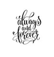 always and forever black and white hand lettering vector image vector image