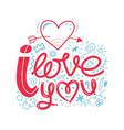 i love you doodle a hand drawn vector image vector image