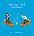 business trying to catch dollar bill fishing vector image