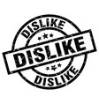 dislike round grunge black stamp vector image vector image
