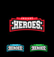 heroes or superhero sport text logo isolated for vector image vector image