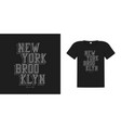 new york brooklyn typography graphics for t-shirt vector image vector image