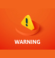 warning isometric icon isolated on color vector image vector image