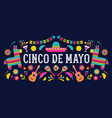 cinco de mayo - may 5 federal holiday in mexico vector image vector image