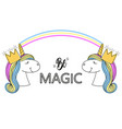 slogan with unicorns fashion print type be magic vector image vector image