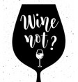 wine not lettering vector image