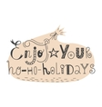 handdrawn lettering Enjoy your hohoholidays vector image