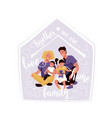 happy family with quote text vector image