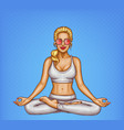 pop art blonde girl doing yoga padmasana vector image vector image