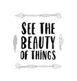see the beauty of things hand drawn calligraphy vector image vector image