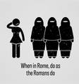 when in rome do as the romans do a motivational vector image vector image