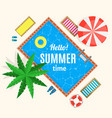 hello summer time with swimming pool card or vector image vector image