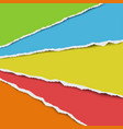torn colored layers paper one under other vector image vector image