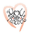 you are my heart handwriting lettering vector image