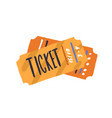 cinema paper tickets entry cards for movie vector image