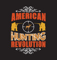 hunting quote and saying good for collections vector image vector image