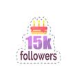 followers 15k statistics and celebration vector image