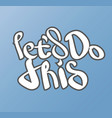 lets do this - hand draw lettering vector image