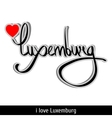 Luxemburg greetings hand lettering Calligraphy vector image vector image