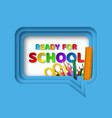 ready to school typography design vector image