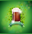 saint patricks day design with fresh dark beer and vector image vector image