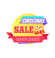 christmas sale special super choice round label vector image vector image
