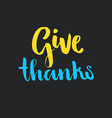 Give Thanks vector image vector image