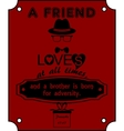 a Friend loves at all times vector image vector image