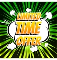 Limited time offer comic book bubble text retro vector image