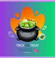trick or treat halloween greeting card with pot vector image vector image