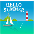 hello summer blue sea sailboat lighthouse backgrou vector image
