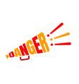 lettering danger megaphone vector image