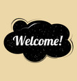 comic speech bubble welcome in pop art style vector image vector image