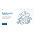 global logistic service modern isometric line vector image