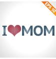 i love mom on denim style - - eps10 vector image