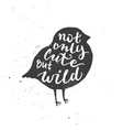 Not only cute but wild lettering in bird vector image vector image