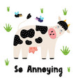 cow and flies funny print card in childish style vector image vector image