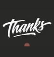 grunge hand drawn lettering thanks elegant vector image vector image